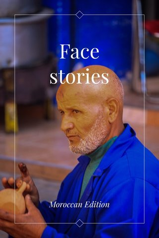Face stories Moroccan Edition