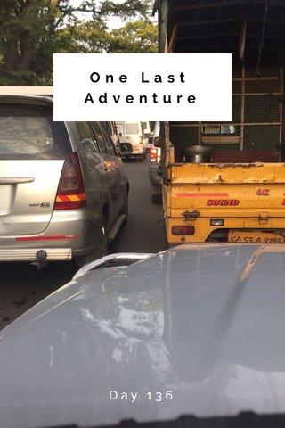 One Last Adventure Day 136