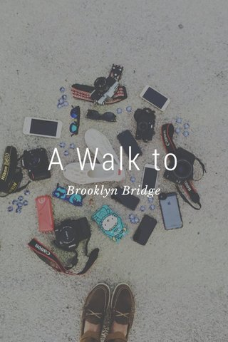 A Walk to Brooklyn Bridge
