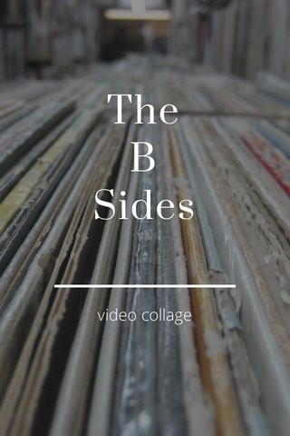 The B Sides video collage