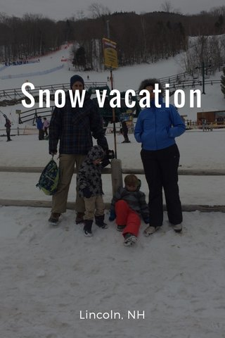 Snow vacation Lincoln, NH