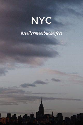 NYC #stellermeetbucketfeet