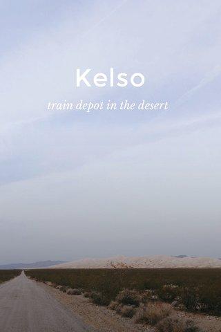 Kelso train depot in the desert