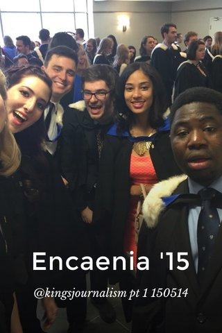 Encaenia '15 @kingsjournalism pt 1 150514