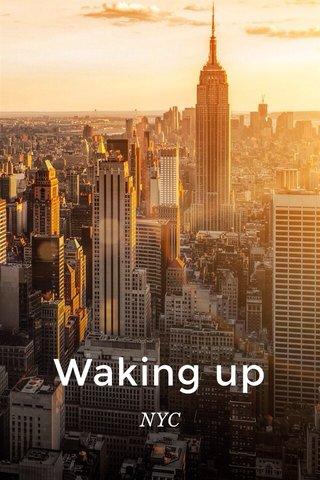 Waking up NYC
