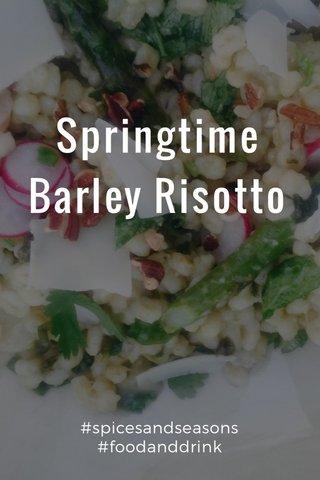 Springtime Barley Risotto #spicesandseasons #foodanddrink