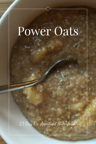 Power Oats 21 Day Fix Approved Superfood!