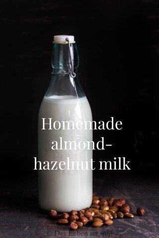 Homemade almond-hazelnut milk