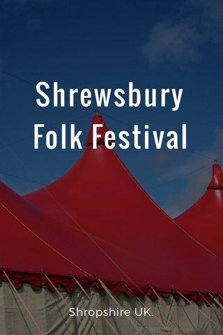 Shrewsbury Folk Festival Shropshire UK.