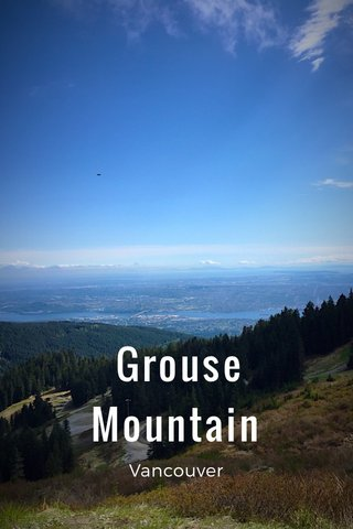 Grouse Mountain Vancouver