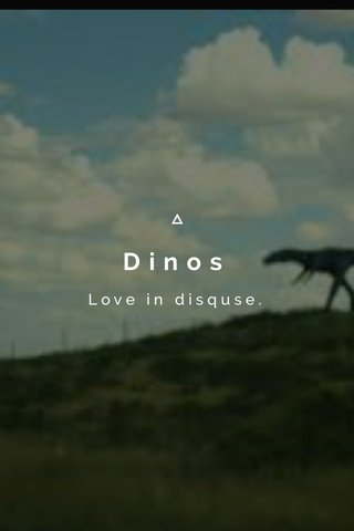 Dinos Love in disquse.