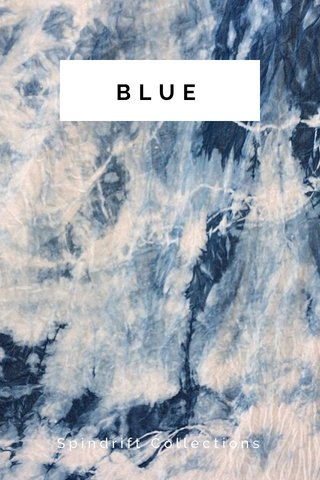 BLUE Spindrift Collections