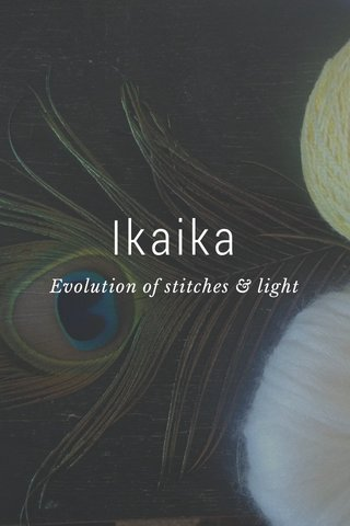 Ikaika Evolution of stitches & light