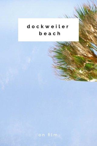 dockweiler beach on film