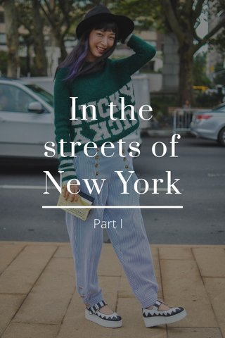 In the streets of New York Part I