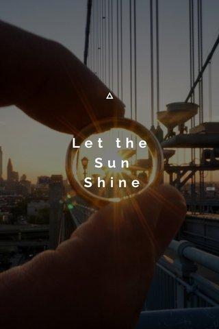 Let the Sun Shine By W. E. Smith