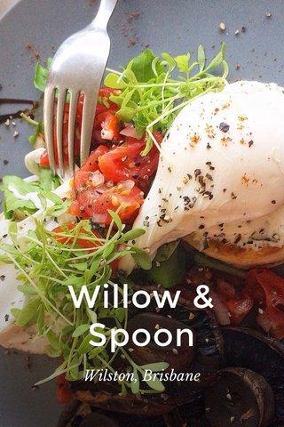 Willow & Spoon Wilston, Brisbane