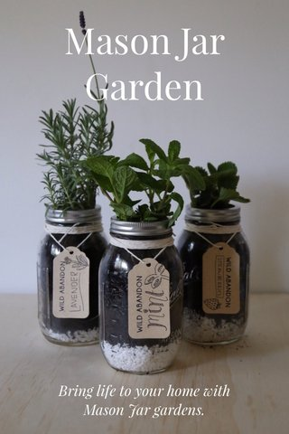 Mason Jar Garden Bring life to your home with Mason Jar gardens.