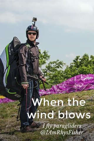 When the wind blows I fly paragliders @IAmRhysFisher