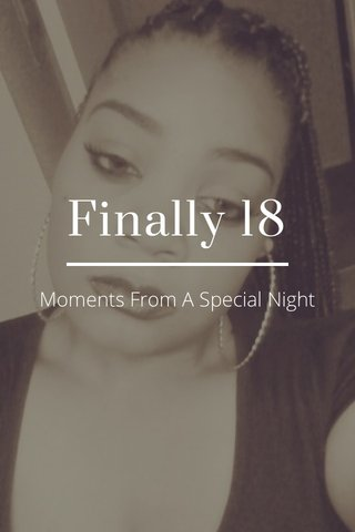Finally 18 Moments From A Special Night
