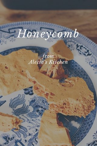 Honeycomb from Alecia's Kitchen
