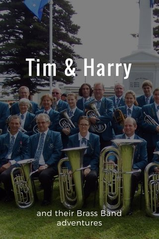 Tim & Harry and their Brass Band adventures