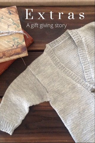 Extras A gift giving story
