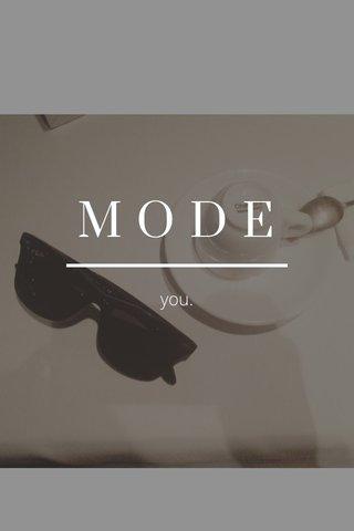 MODE you.