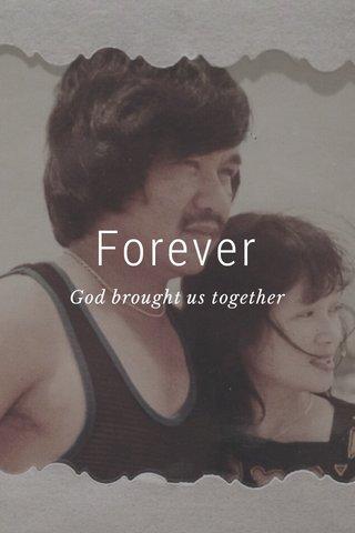 Forever God brought us together