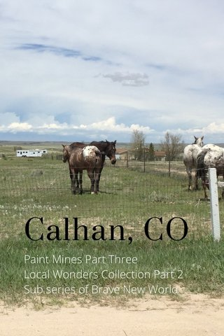 Calhan, CO Paint Mines Part Three Local Wonders Collection Part 2 Sub series of Brave New World