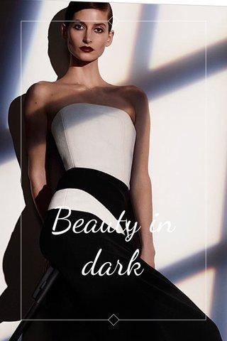 Beauty in dark