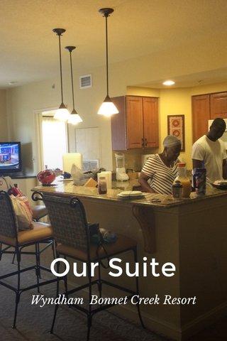 Our Suite Wyndham Bonnet Creek Resort