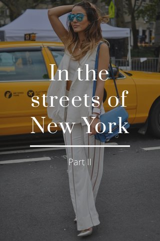 In the streets of New York Part II