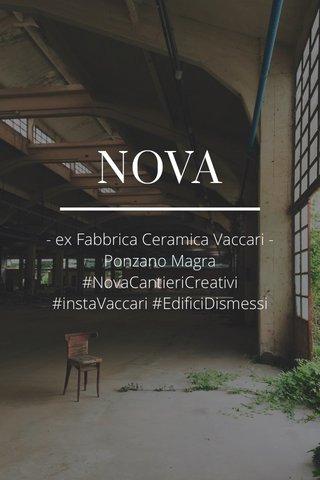 NOVA - ex Fabbrica Ceramica Vaccari - Ponzano Magra #NovaCantieriCreativi #instaVaccari #EdificiDismessi