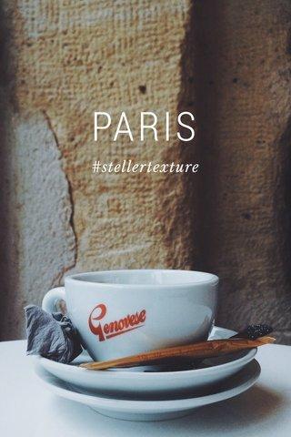 PARIS #stellertexture