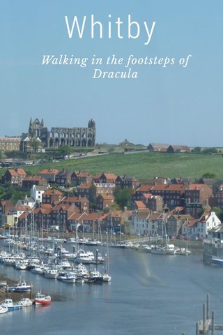 Whitby Walking in the footsteps of Dracula