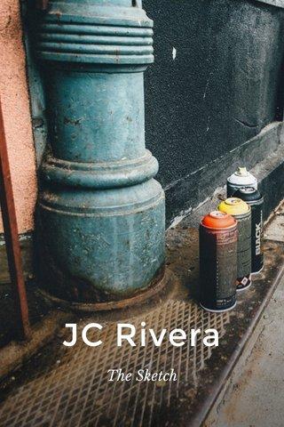 JC Rivera The Sketch