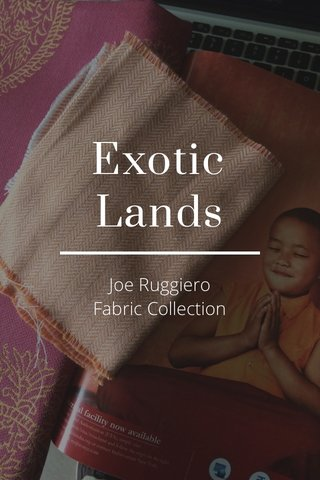 Exotic Lands Joe Ruggiero Fabric Collection