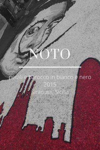 NOTO petali e barocco in bianco e nero 2015 Siracusa, Sicilia