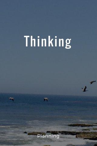 Thinking Planning