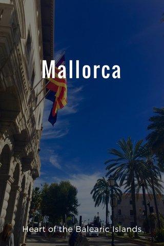 Mallorca Heart of the Balearic Islands