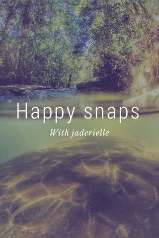 Happy snaps With jaderielle