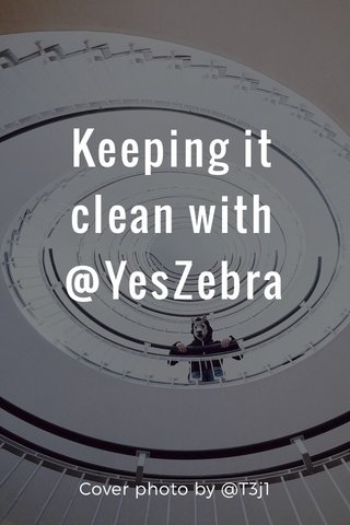 Keeping it clean with @YesZebra Cover photo by @T3j1