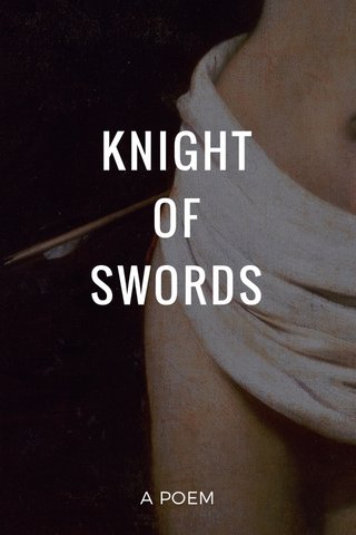 KNIGHT OF SWORDS A POEM