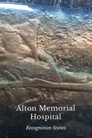 Alton Memorial Hospital Recognition Stones