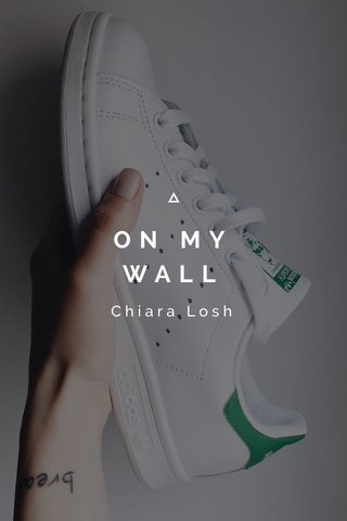 ON MY WALL Chiara Losh