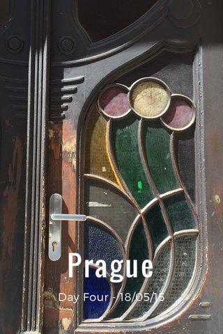 Prague Day Four - 18/05/15