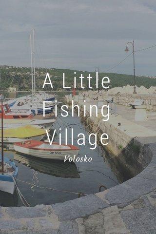 A Little Fishing Village Volosko