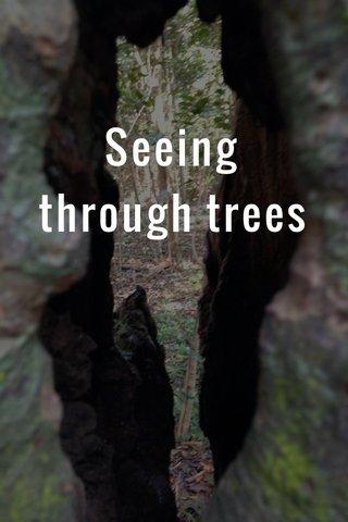 Seeing through trees