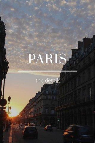 PARIS the details